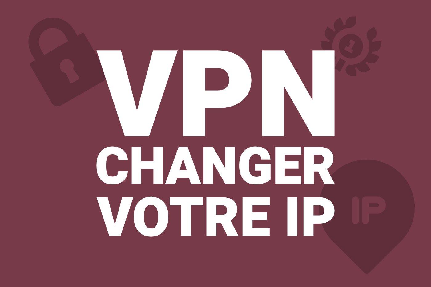 VPN changer IP
