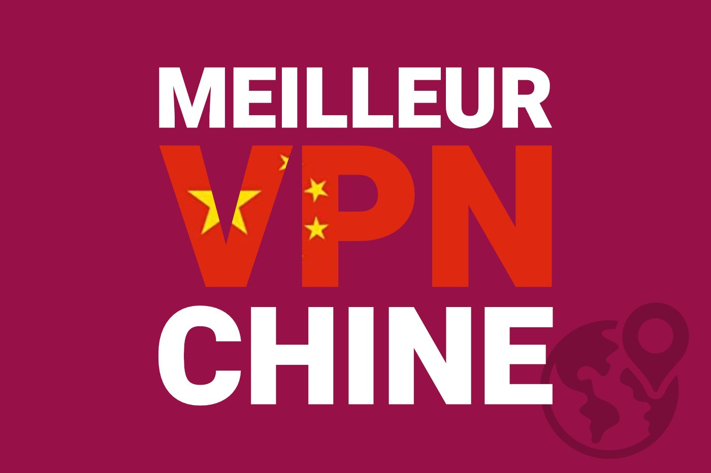 meilleur-VPN-Chine