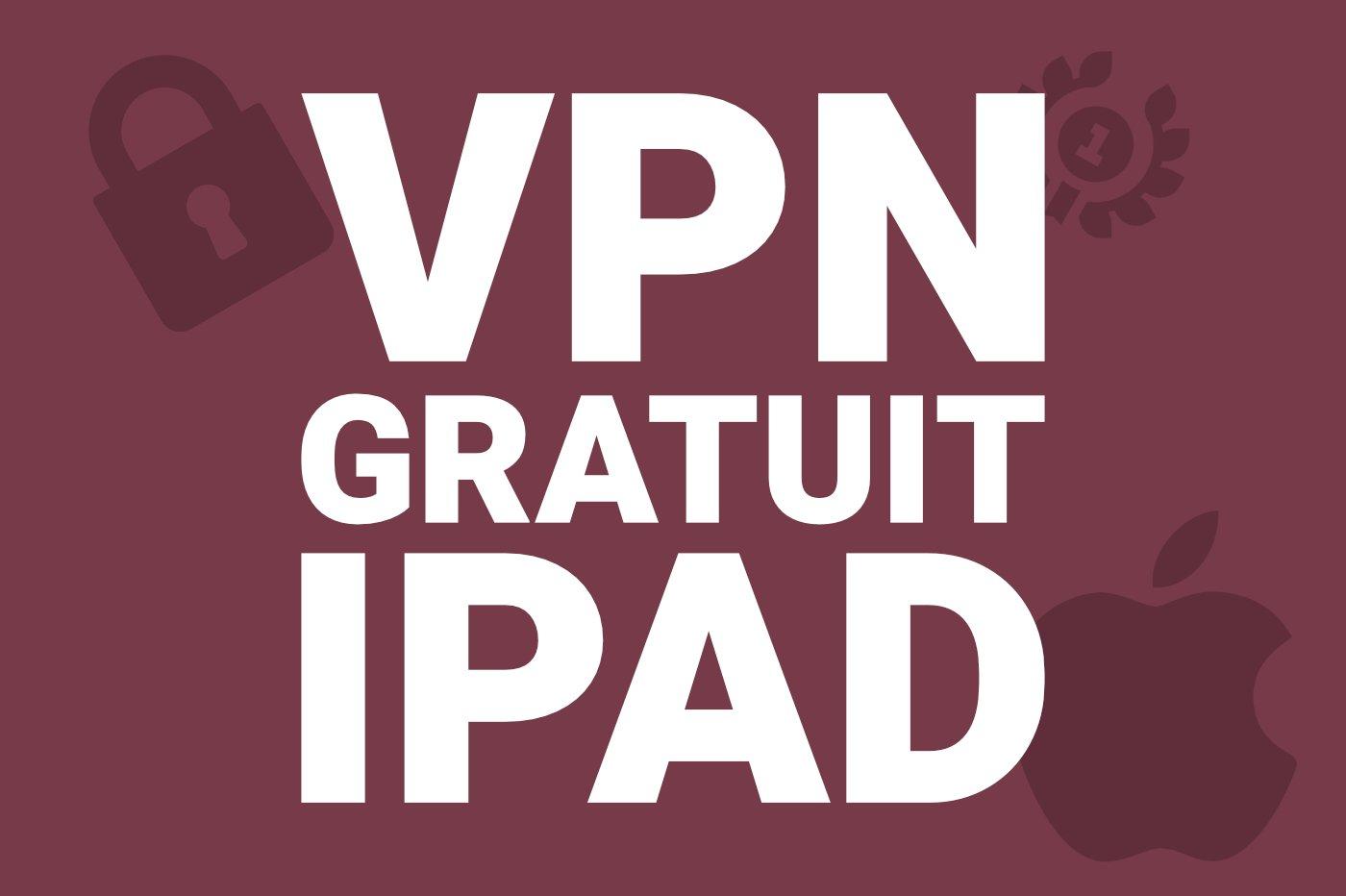 meilleur-vpn-gratuit-ipad