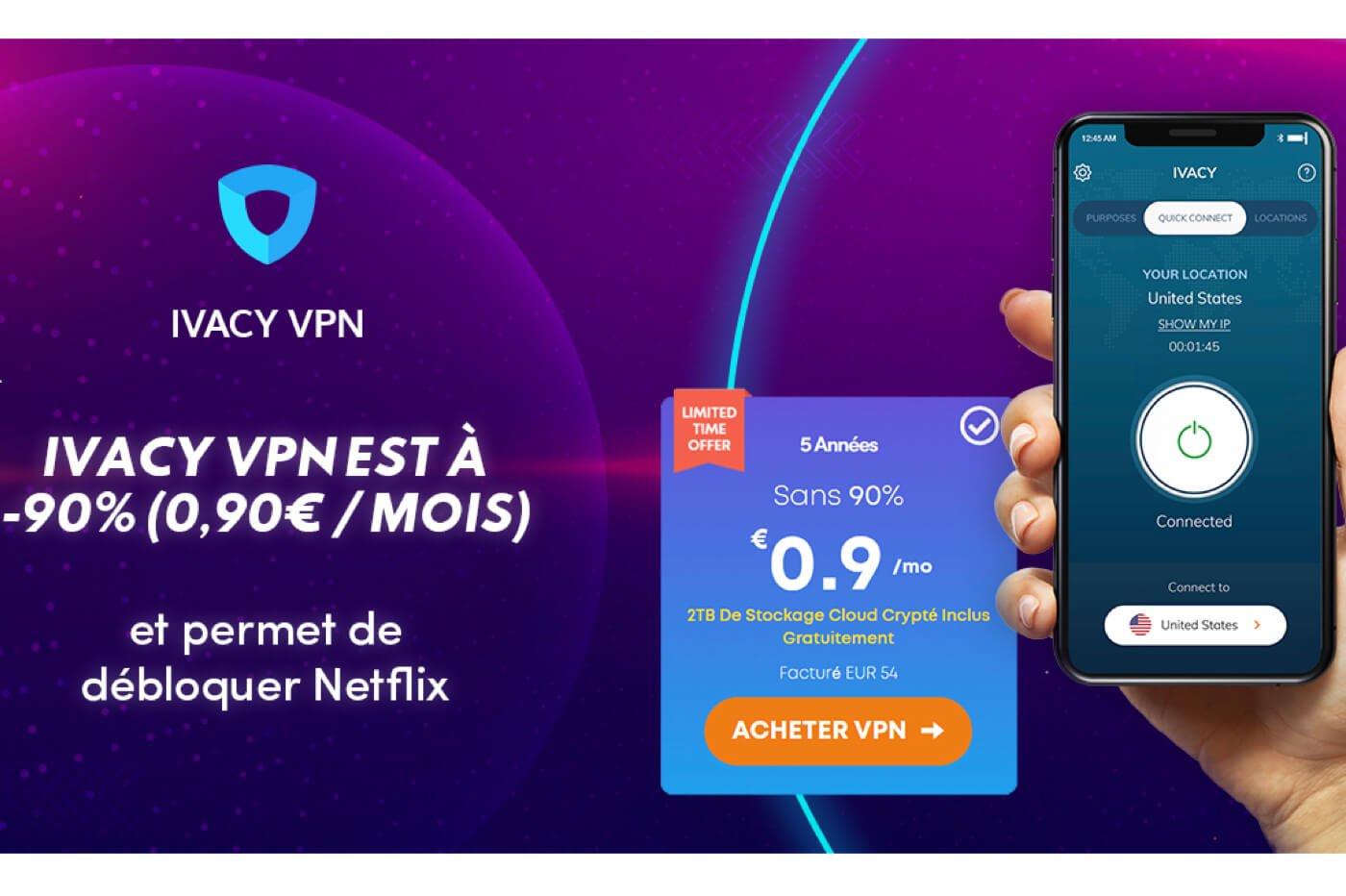 Ivacy VPN est à -90% (0,90€ / mois) et permet de débloquer Netflix